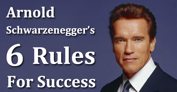 arnolds-schwarzeneggers-six-rules-of-success