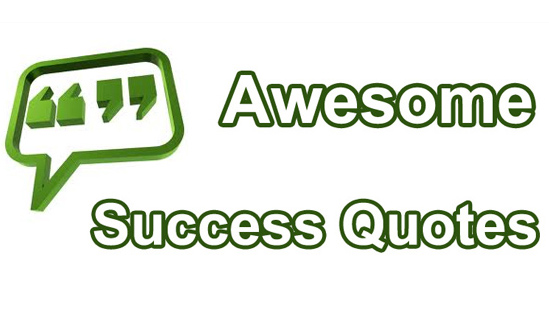 Awesome Success Quotes